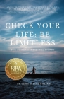 Check Your Life: Be Limitless: The Power Behind the Words Cover Image