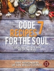 Code 7 Recipes for the Soul: Cooking with First Responders Cover Image