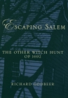 Escaping Salem: The Other Witch Hunt of 1692 (New Narratives in American History) Cover Image