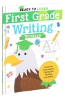 Ready to Learn: First Grade Writing Workbook: Grammar, Punctuation, Descriptive Writing, and More! Cover Image