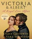 Victoria & Albert: A Royal Love Affair Cover Image