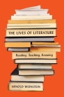 The Lives of Literature: Reading, Teaching, Knowing Cover Image