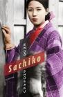 Sachiko (Weatherhead Books on Asia) Cover Image
