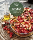 Apulia Favourite Recipes: Traditional Cooking Cover Image