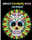 Adult Coloring Book 100 Pages: Stress Relieving Designs Featuring Mandalas & Sugar Skull Cover Image