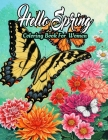 Spring Coloring Book For Women: Featuring Adorable Spring Gardening Blooming Flowers Scenes, Cute Floral Animals, Spring Nature Scenes Adults Coloring Cover Image