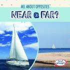 Near or Far? (All about Opposites) Cover Image