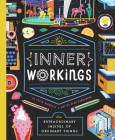 Inner Workings: The Extraordinary Insides of Ordinary Things Cover Image