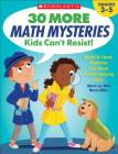 30 More Math Mysteries Kids Can't Resist!: Quick & Clever Mysteries That Boost Problem-Solving Skills Cover Image