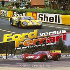Ford Versus Ferrari: The Battle for Le Mans and Sports Car Supremacy Cover Image