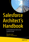 Salesforce Architect's Handbook: A Comprehensive End-To-End Solutions Guide Cover Image