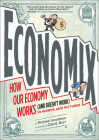 Economix: How and Why Our Economy Works and Doesn't Work, in Words and Pictures Cover Image