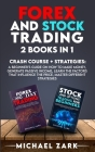Forex and Stock Trading 2 Books in 1: a Beginner's Guide On How To Make Money, Generate Passive Income, Learn The Factors That Influence The Price, Ma Cover Image