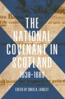 The National Covenant in Scotland, 1638-1689 (Studies in Early Modern Cultural #37) Cover Image