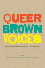 Queer Brown Voices: Personal Narratives of Latina/O Lgbt Activism Cover Image