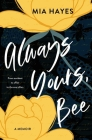 Always Yours, Bee: From accident to affair to the ever-after Cover Image
