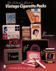 The Collector's Guide to Vintage Cigarette Packs (Schiffer Book for Collectors) Cover Image
