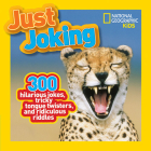 National Geographic Kids Just Joking: 300 Hilarious Jokes, Tricky Tongue Twisters, and Ridiculous Riddles Cover Image
