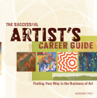The Successful Artist's Career Guide: Finding Your Way in the Business of Art Cover Image