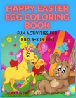 Happy Easter Egg Coloring Book: Fun Activities For Kids 4-8 in 2021 Cover Image