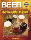 Beer Manual: The practical guide to the history, appreciation and brewing of beer - 7,000 BC onwards (all flavours) (Owners' Workshop Manual) Cover Image