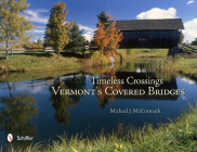 Timeless Crossings: Vermont's Covered Bridges: Vermont's Covered Bridges Cover Image