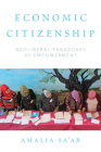 Economic Citizenship: Neoliberal Paradoxes of Empowerment Cover Image