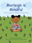 Marleigh is Mindful: A kid-tested guide to mindfulness and big emotions Cover Image