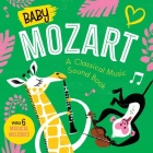 Baby Mozart: A Classical Music Sound Book (With 6 Magical Melodies) (Baby Classical Music Sound Books) Cover Image