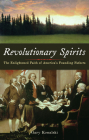 Revolutionary Spirits: The Enlightened Faith of America's Founding Fathers Cover Image
