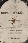 Rope Walker: A Texas Jewish History Mystery Cover Image