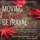 Moving Beyond Betrayal Lib/E: The 5-Step Boundary Solution for Partners of Sex Addicts Cover Image