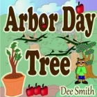 Arbor Day Tree: Arbor Day Rhyming Picture book for preschoolers and kindergartners. Great for Arbor Day Storytimes and Arbor Day read Cover Image