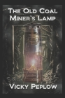 The Old Coal Miner's Lamp Cover Image