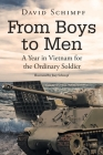From Boys to Men: A Year in Vietnam for the Ordinary Soldier Cover Image