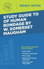 Study Guide to Of Human Bondage by W Somerset Maugham Cover Image