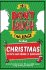 The Don't Laugh Challenge - Christmas Stocking Stuffer Edition: An Interactive Holiday Game Book With Jokes and Silly Scenarios for Boys and Girls Age Cover Image