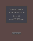 Pennsylvania Consolidated Statutes Title 68 Real and Personal Property 2020 Edition Cover Image