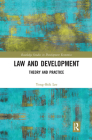 Law and Development: Theory and Practice (Routledge Studies in Development Economics) Cover Image