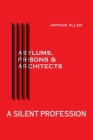 A Silent Profession: Asylums, Prisons and Architects Cover Image