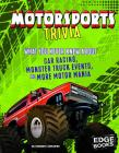 Motorsports Trivia: What You Never Knew about Car Racing, Monster Truck Events, and More Motor Mania Cover Image