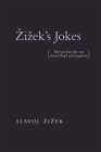 Zizek's Jokes: (did You Hear the One about Hegel and Negation?) Cover Image
