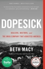 Dopesick: Dealers, Doctors, and the Drug Company that Addicted America Cover Image