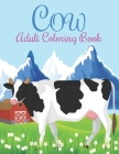 Cow Adult Coloring Book: An Adults Coloring Book Cow Designs for Relieving Stress & Relaxation. Cover Image