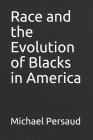 Race and the Evolution of Blacks in America Cover Image