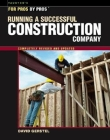 Running a Successful Construction Company (For Pros By Pros) Cover Image
