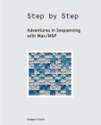 Step by Step: Adventures in Sequencing with Max/MSP Cover Image