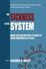 The Sickness is the System: When Capitalism Fails to Save Us from Pandemics or Itself Cover Image
