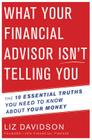 What Your Financial Advisor Isn't Telling You: The 10 Essential Truths You Need to Know About Your Money Cover Image