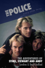 The Police: Every Little Thing: The Adventures of Sting, Stewart and Andy Cover Image